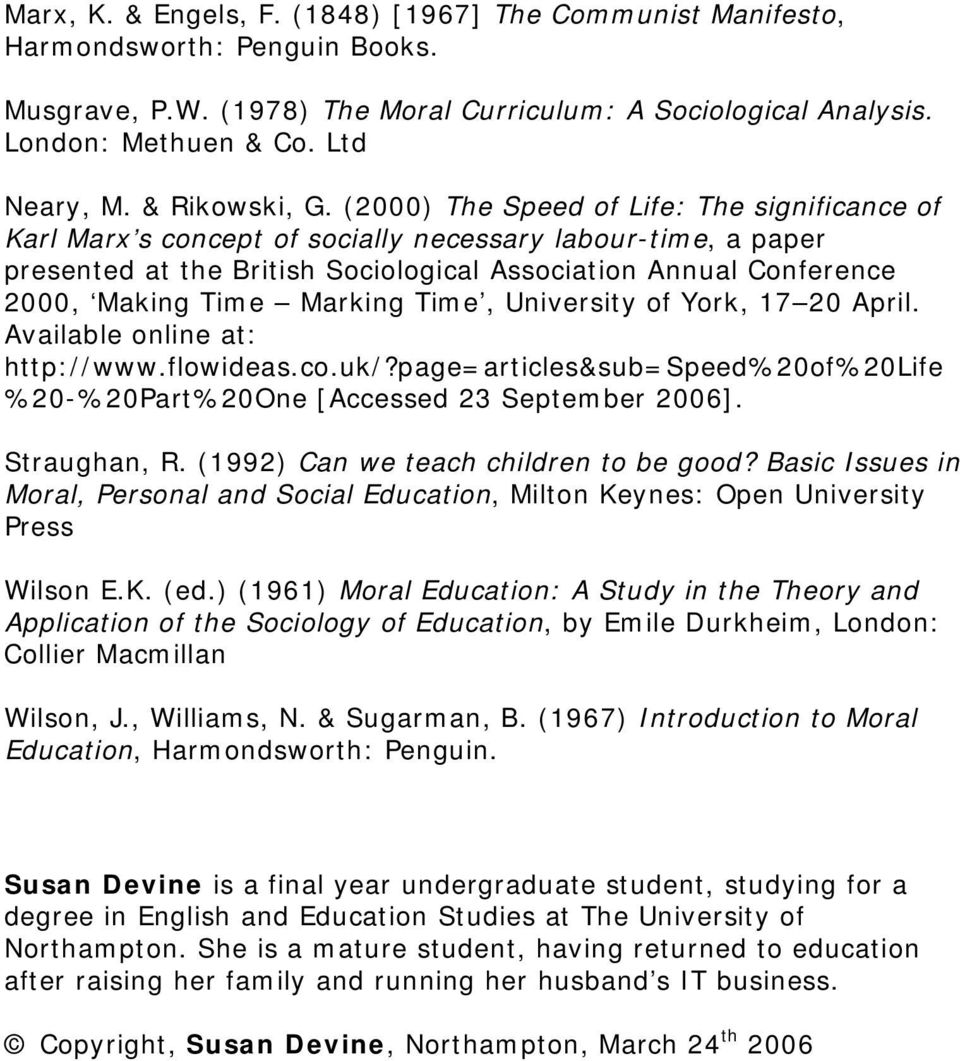 (2000) The Speed of Life: The significance of Karl Marx s concept of socially necessary labour-time, a paper presented at the British Sociological Association Annual Conference 2000, Making Time