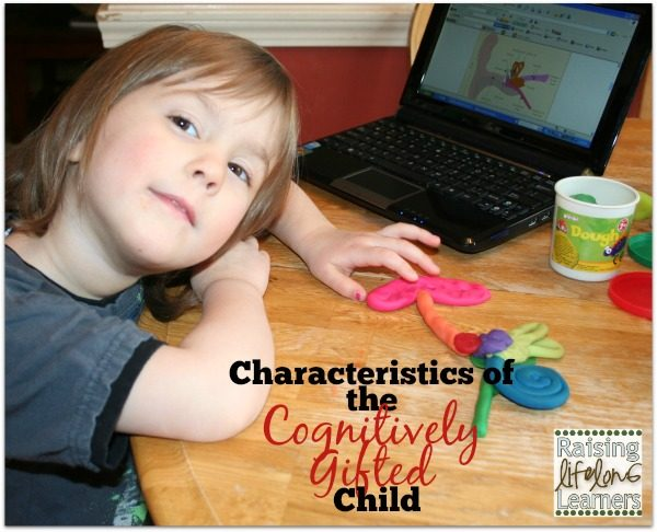 Characteristics of the Cognitively Gifted Child via www.RaisingLifelongLearners.com